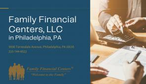Family Financial Centers, LLC Announces New Location Open in Philadelphia – April 7, 2021